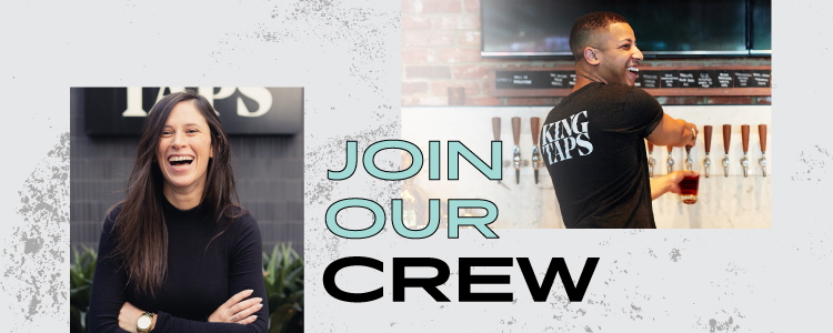 King Taps Hiring | Join Our Crew