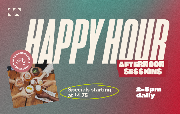 Happy Hour | Every Day 2-5pm & Sunday to Thursday 10pm-Close